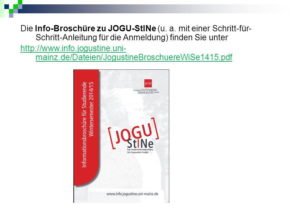 Die Info-Broschüre zu JOGU-StINe (u. a. mit einer Schritt-für- Schritt-Anleitung für die Anmeldung) finden Sie unter http://www.info.jogustine.uni- ma