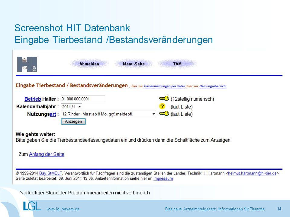 www.lgl.bayern.de Screenshot HIT Datenbank Eingabe Tierbestand /Bestandsveränderungen Das neue Arzneimittelgesetz; Informationen für Tierärzte14 *vorl