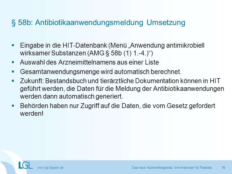 "www.lgl.bayern.de § 58b: Antibiotikaanwendungsmeldung Umsetzung  Eingabe in die HIT-Datenbank (Menü ""Anwendung antimikrobiell wirksamer Substanzen (A"