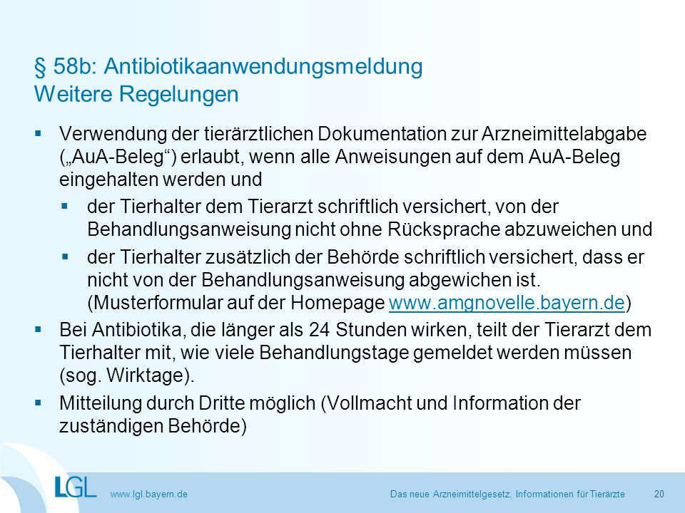 """www.lgl.bayern.de § 58b: Antibiotikaanwendungsmeldung Weitere Regelungen  Verwendung der tierärztlichen Dokumentation zur Arzneimittelabgabe (""""AuA-Be"""