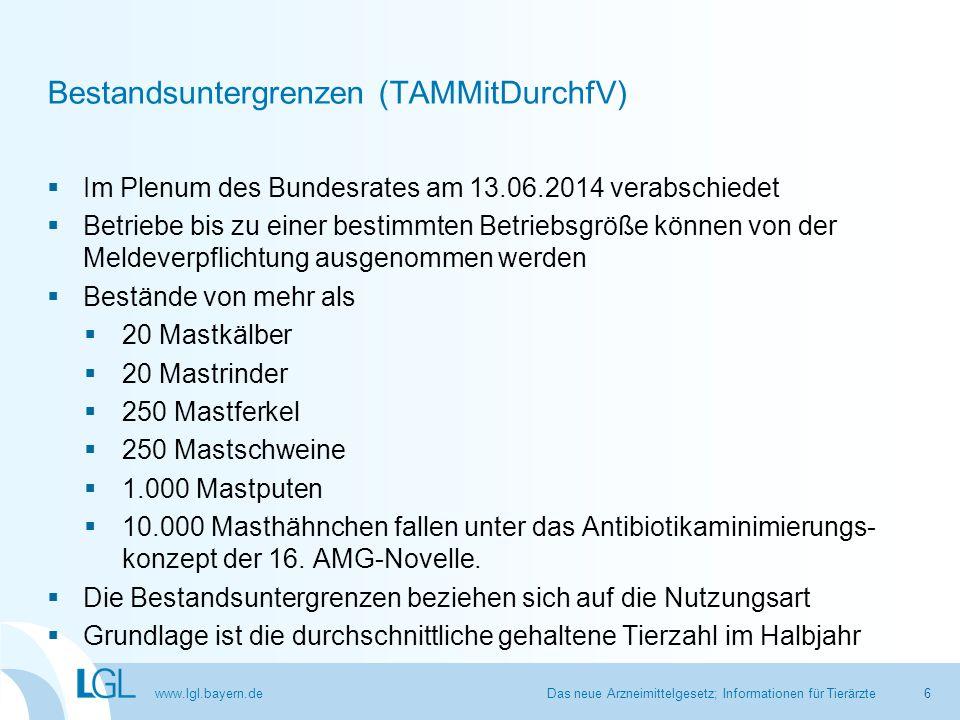 www.lgl.bayern.de Bestandsuntergrenzen (TAMMitDurchfV)  Im Plenum des Bundesrates am 13.06.2014 verabschiedet  Betriebe bis zu einer bestimmten Betr