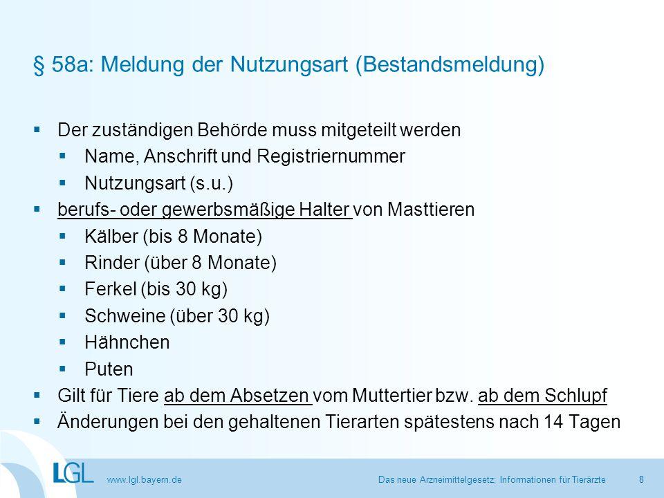 www.lgl.bayern.de § 58a: Meldung der Nutzungsart (Bestandsmeldung)  Der zuständigen Behörde muss mitgeteilt werden  Name, Anschrift und Registriernu