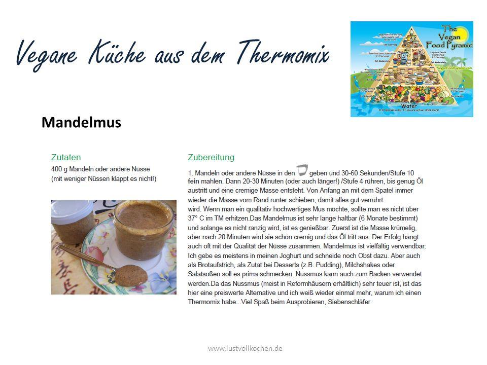 Vegane Küche aus dem Thermomix Mandelmus www.lustvollkochen.de