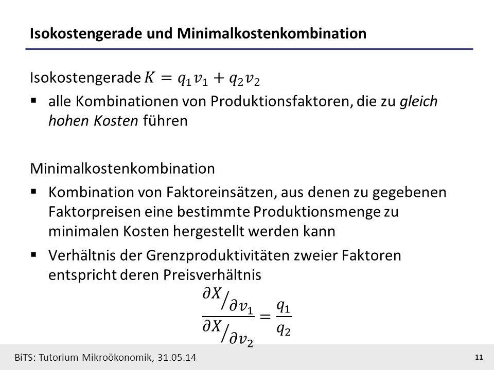 11 BiTS: Tutorium Mikroökonomik, 31.05.14 Isokostengerade und Minimalkostenkombination
