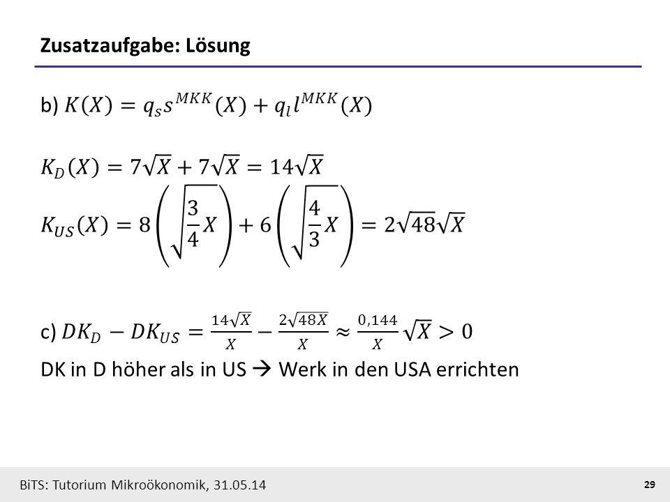29 BiTS: Tutorium Mikroökonomik, 31.05.14 Zusatzaufgabe: Lösung