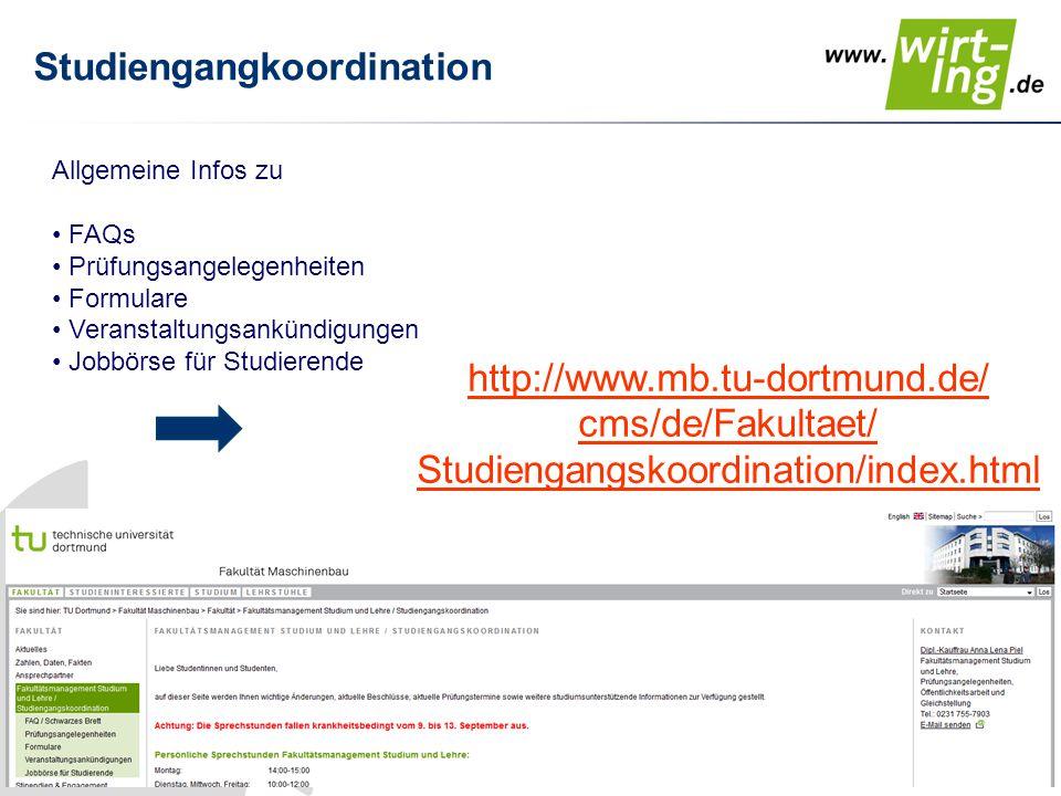 Studiengangkoordination http://www.mb.tu-dortmund.de/ cms/de/Fakultaet/ Studiengangskoordination/index.html Allgemeine Infos zu FAQs Prüfungsangelegen