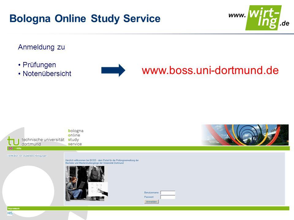 Bologna Online Study Service www.boss.uni-dortmund.de Anmeldung zu Prüfungen Notenübersicht