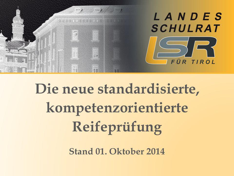 Die neue standardisierte, kompetenzorientierte Reifeprüfung Stand 01. Oktober 2014