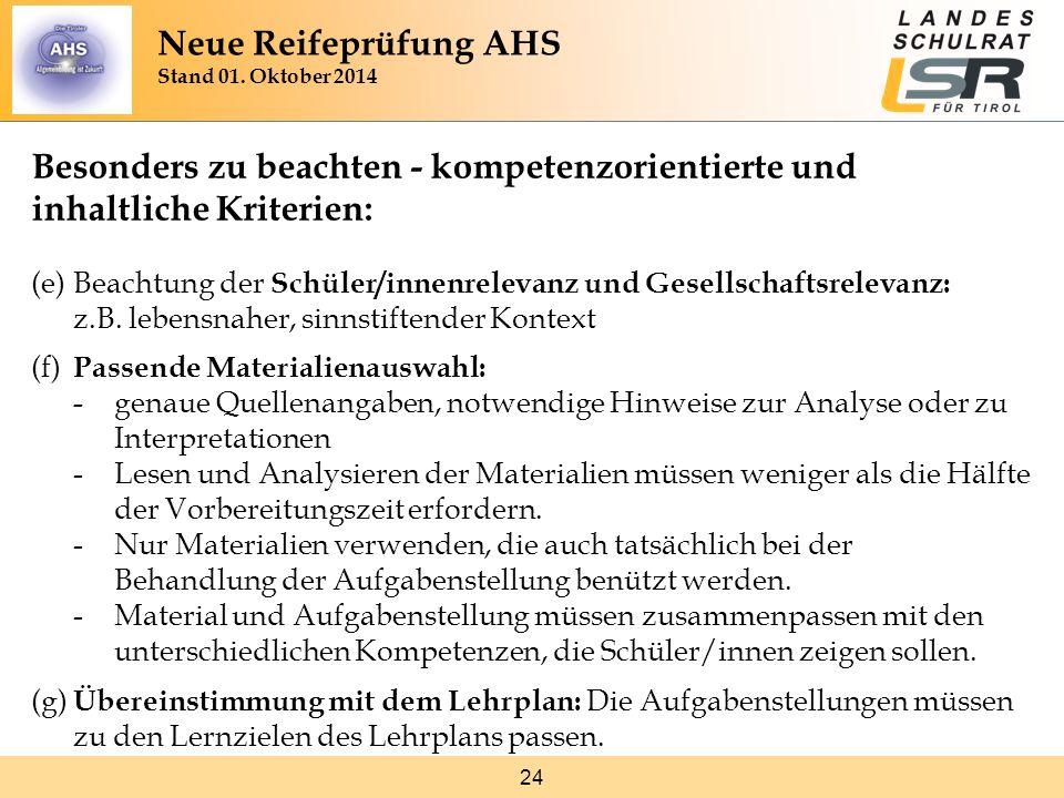 24 Besonders zu beachten - kompetenzorientierte und inhaltliche Kriterien: (e)Beachtung der Schüler/innenrelevanz und Gesellschaftsrelevanz: z.B.