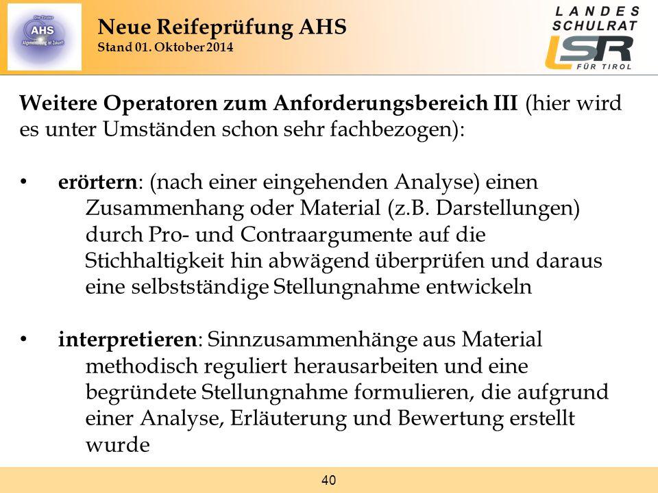 40 Weitere Operatoren zum Anforderungsbereich III (hier wird es unter Umständen schon sehr fachbezogen): erörtern : (nach einer eingehenden Analyse) einen Zusammenhang oder Material (z.B.