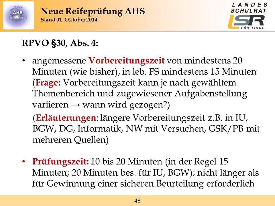 46 RPVO §30, Abs.4: angemessene Vorbereitungszeit von mindestens 20 Minuten (wie bisher), in leb.