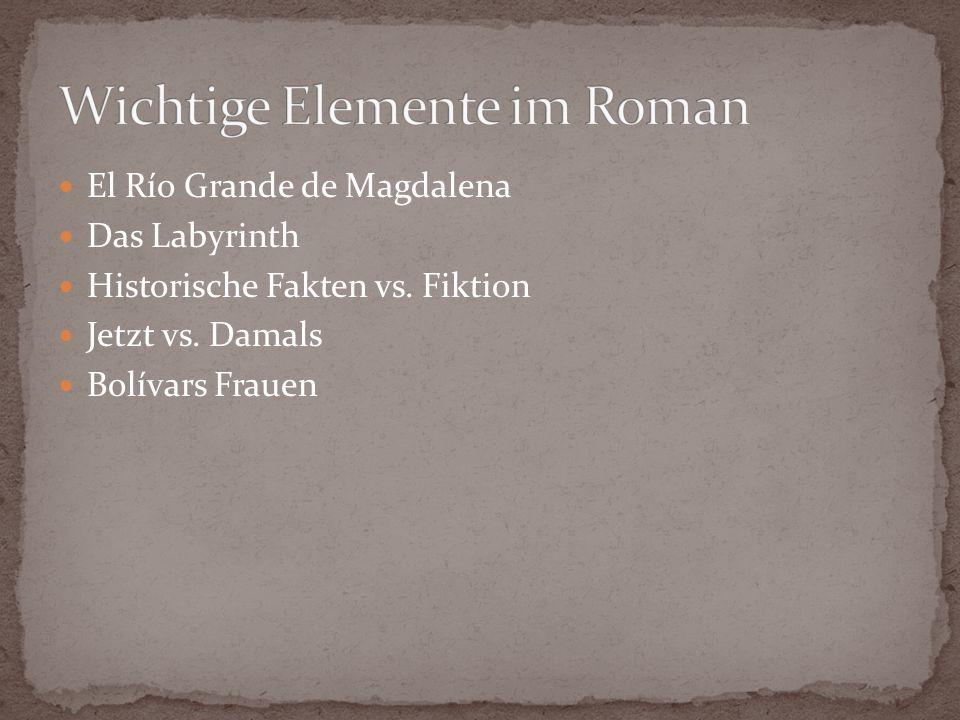 El Río Grande de Magdalena Das Labyrinth Historische Fakten vs. Fiktion Jetzt vs. Damals Bolívars Frauen