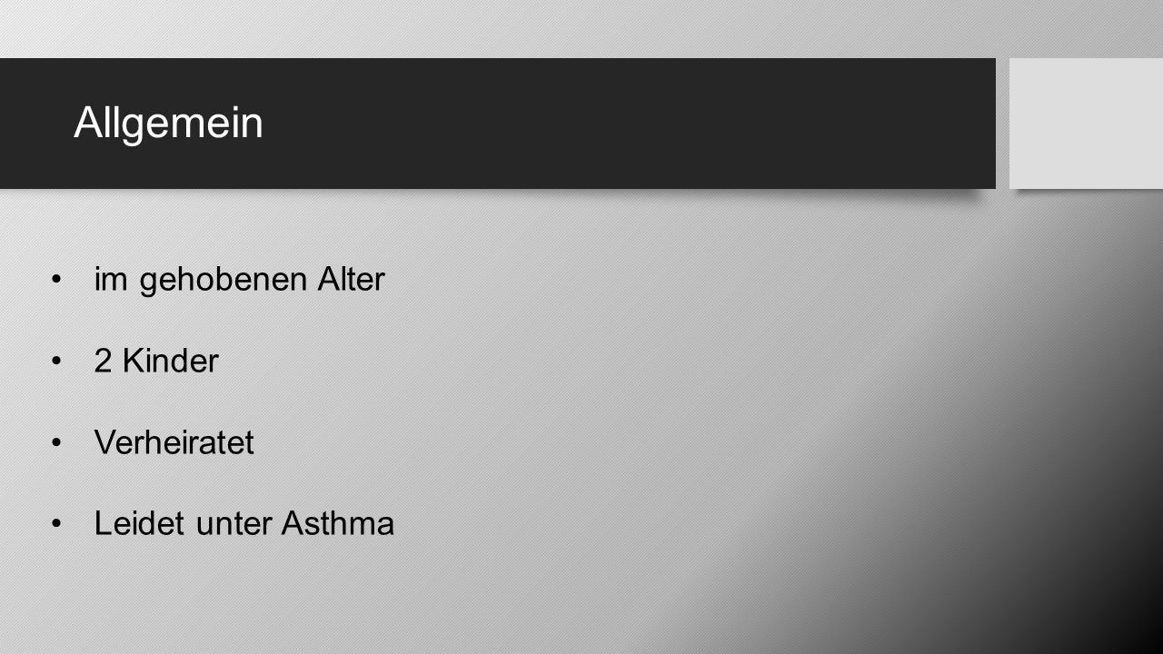 Allgemein im gehobenen Alter 2 Kinder Verheiratet Leidet unter Asthma