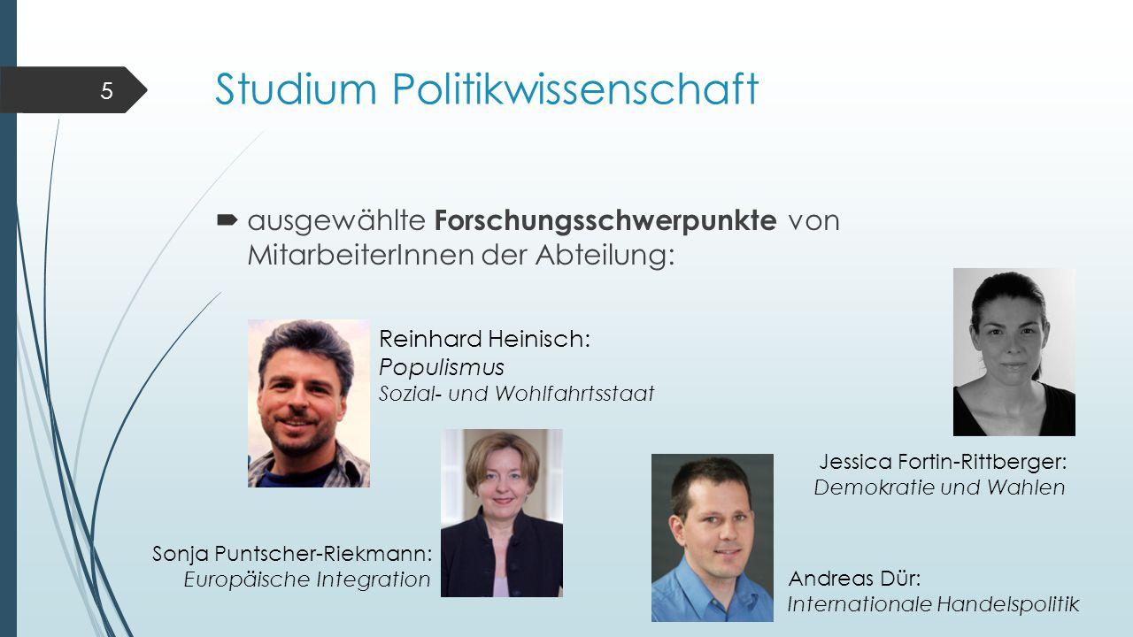 Studium Politikwissenschaft  ausgewählte Forschungsschwerpunkte von MitarbeiterInnen der Abteilung: 5 Reinhard Heinisch: Populismus Sozial- und Wohlf