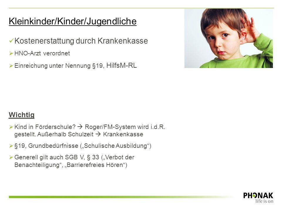 Kostenerstattung durch Krankenkasse  HNO-Arzt verordnet  Einreichung unter Nennung §19, HilfsM-RL Wichtig  Kind in Förderschule?  Roger/FM-System