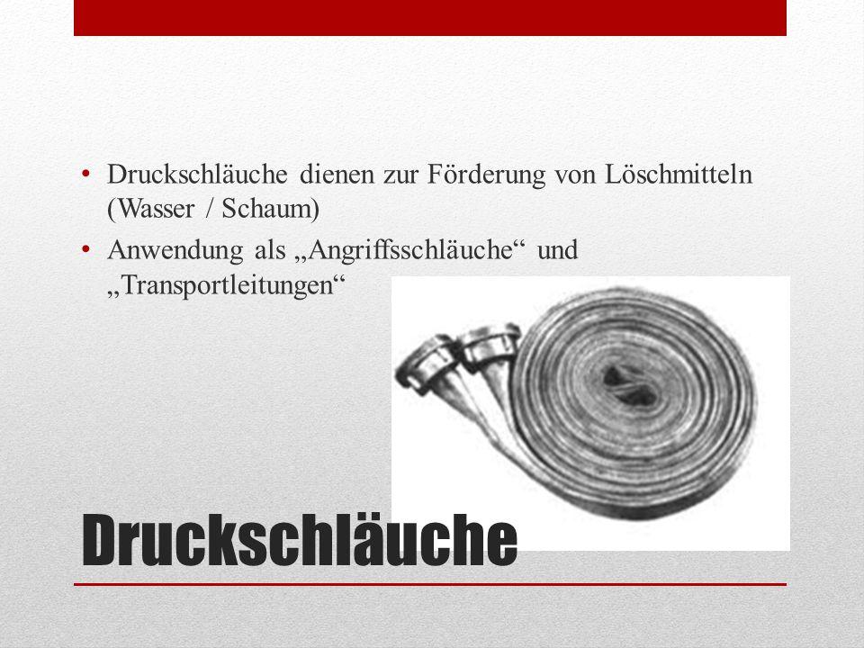 """Druckschläuche Druckschläuche dienen zur Förderung von Löschmitteln (Wasser / Schaum) Anwendung als """"Angriffsschläuche"""" und """"Transportleitungen"""""""