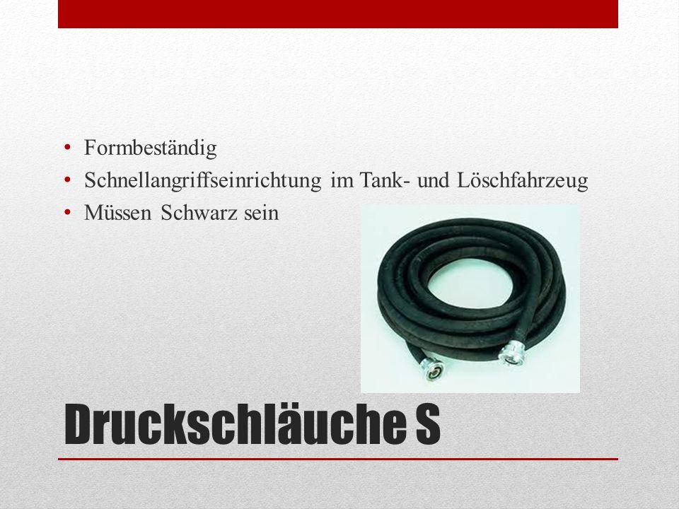 Druckschläuche S Formbeständig Schnellangriffseinrichtung im Tank- und Löschfahrzeug Müssen Schwarz sein