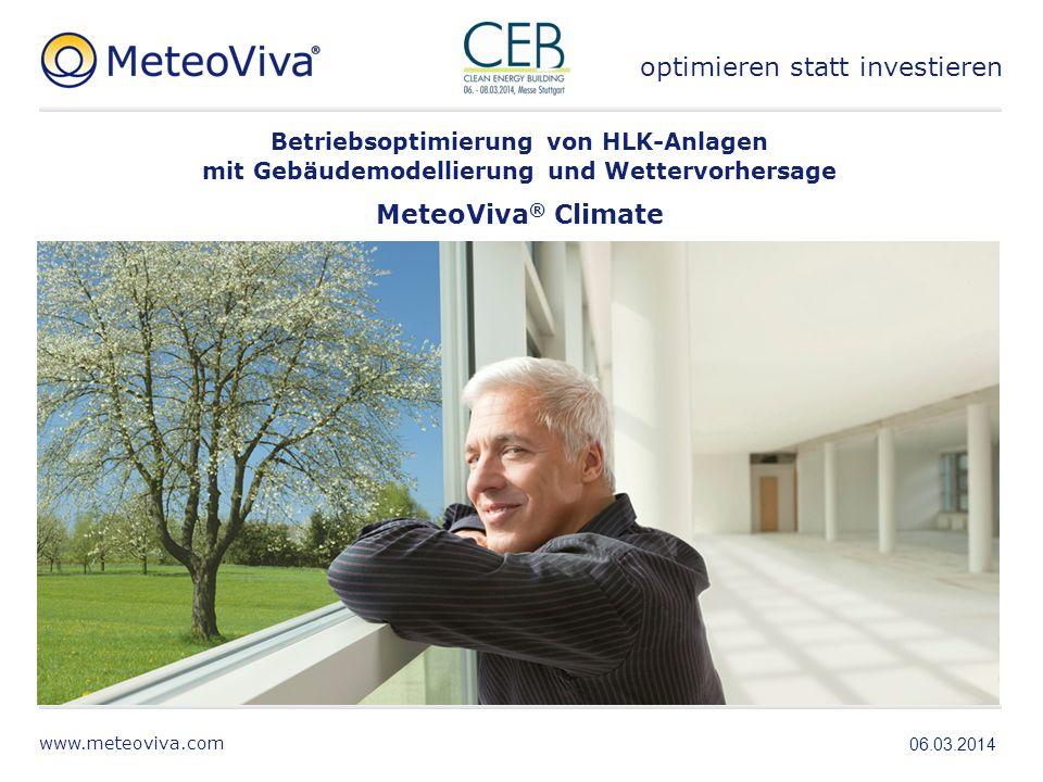 www.meteoviva.com optimieren statt investieren MeteoViva ® Climate Betriebsoptimierung von HLK-Anlagen mit Gebäudemodellierung und Wettervorhersage 29
