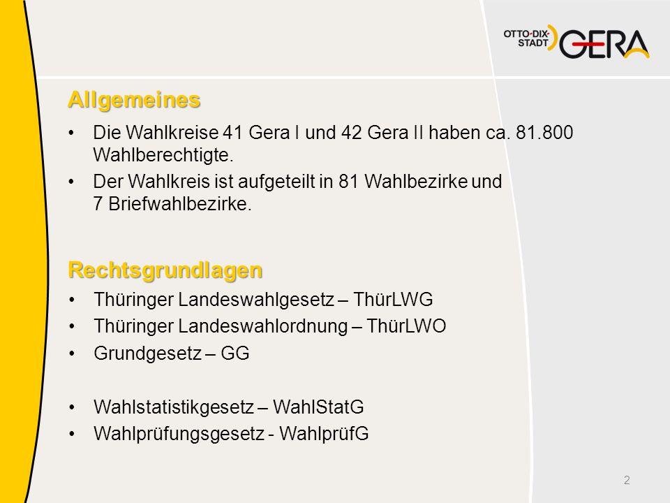 Allgemeines Die Wahlkreise 41 Gera I und 42 Gera II haben ca. 81.800 Wahlberechtigte. Der Wahlkreis ist aufgeteilt in 81 Wahlbezirke und 7 Briefwahlbe