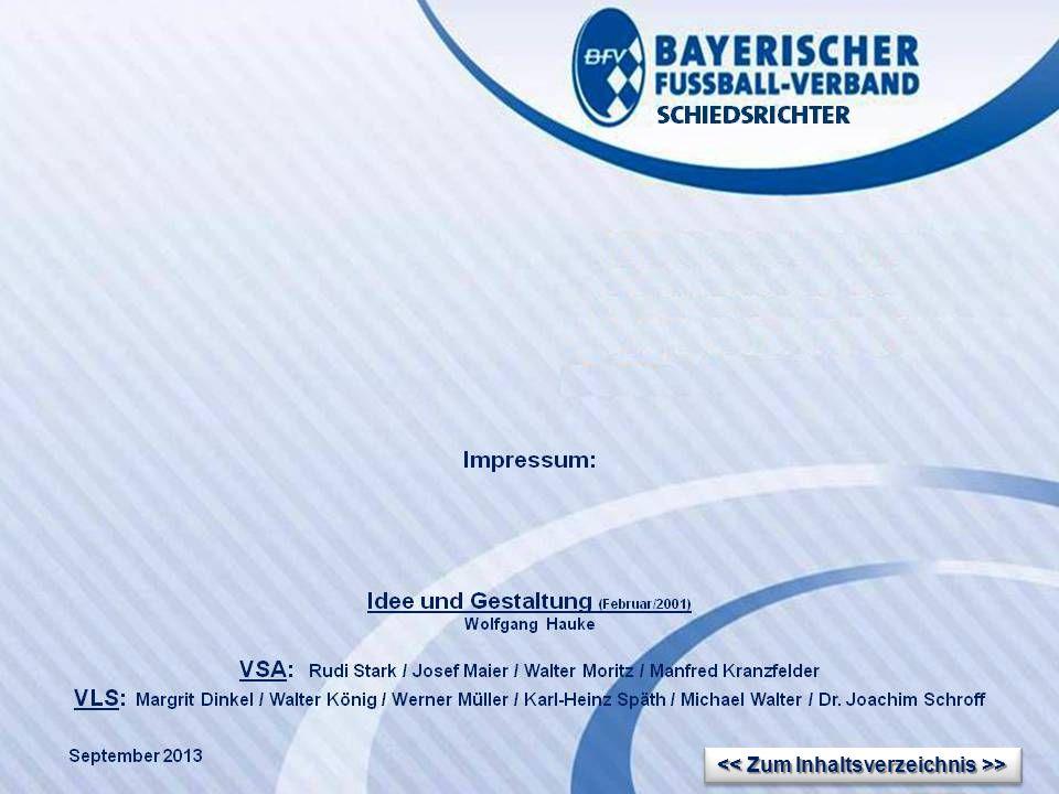 VERBANDS- SCHIEDSRICHTER- LEHRSTAB Fußballregeln in der Praxis des BFV Regel 1 Wolfgang Hauke << Zum Inhaltsverzeichnis >> << Zum Inhaltsverzeichnis >