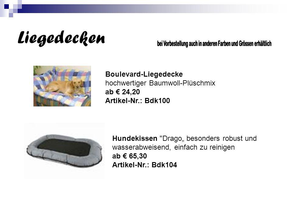 """Liegedecken Boulevard-Liegedecke hochwertiger Baumwoll-Plüschmix ab € 24,20 Artikel-Nr.: Bdk100 Hundekissen Drago"""" besonders robust und wasserabweisend, einfach zu reinigen ab € 65,30 Artikel-Nr.: Bdk104"""