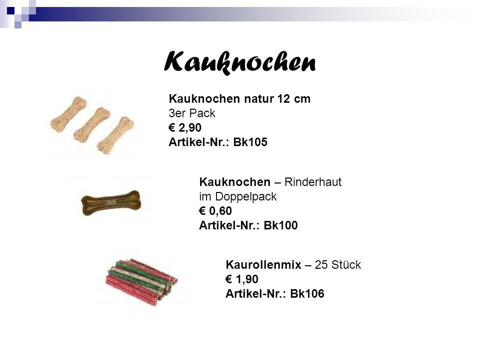 Kauknochen Kauknochen natur 12 cm 3er Pack € 2,90 Artikel-Nr.: Bk105 Kauknochen – Rinderhaut im Doppelpack € 0,60 Artikel-Nr.: Bk100 Kaurollenmix – 25 Stück € 1,90 Artikel-Nr.: Bk106