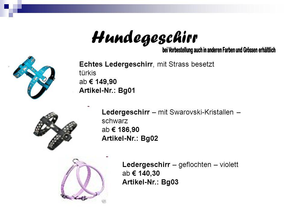 Hundegeschirr Echtes Ledergeschirr, mit Strass besetzt türkis ab € 149,90 Artikel-Nr.: Bg01 Ledergeschirr – mit Swarovski-Kristallen – schwarz ab € 186,90 Artikel-Nr.: Bg02 Ledergeschirr – geflochten – violett ab € 140,30 Artikel-Nr.: Bg03