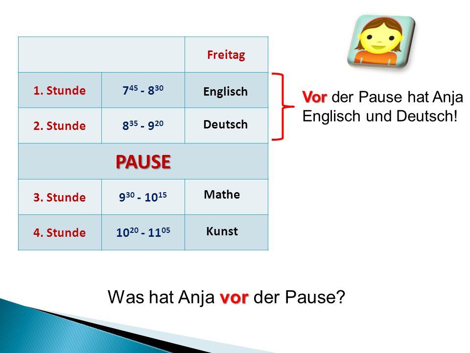 hatte Vor der Pause hatte Fabian Mathe und Deutsch.