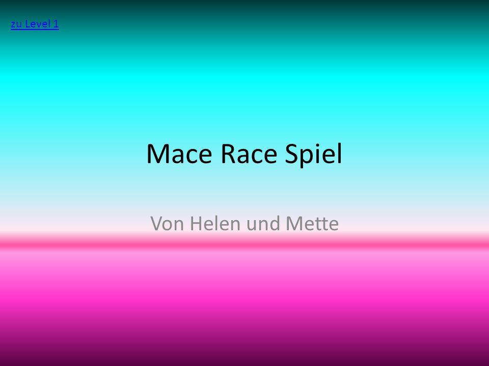 Mace Race Spiel Von Helen und Mette zu Level 1