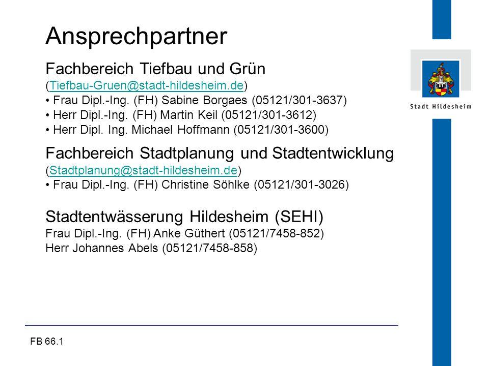 FB 66.1 Ansprechpartner Fachbereich Tiefbau und Grün (Tiefbau-Gruen@stadt-hildesheim.de)Tiefbau-Gruen@stadt-hildesheim.de Frau Dipl.-Ing. (FH) Sabine