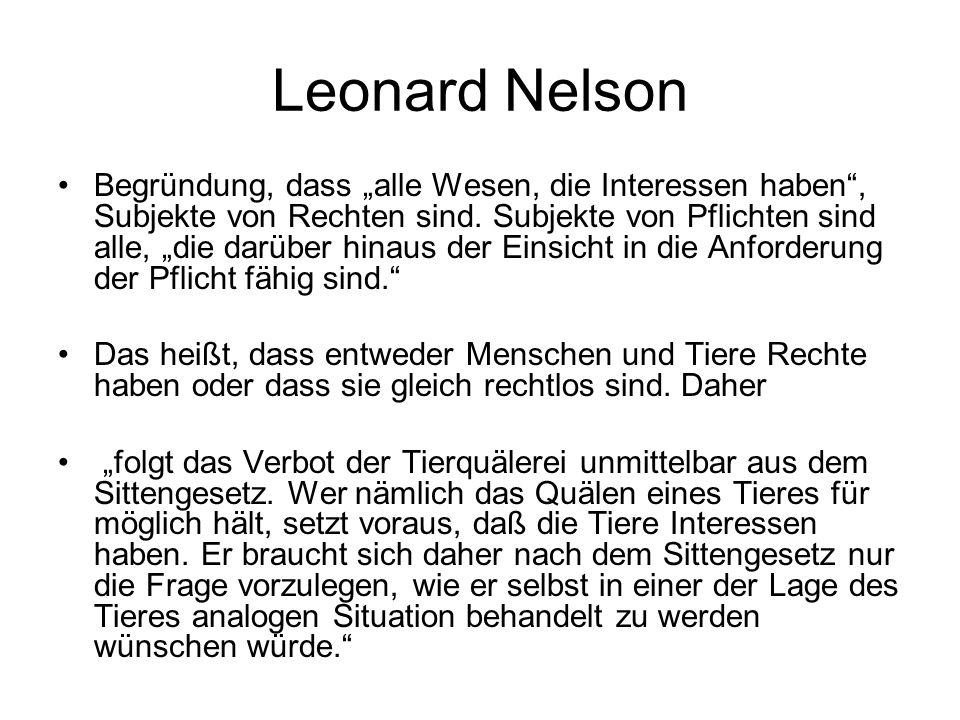 """Leonard Nelson Begründung, dass """"alle Wesen, die Interessen haben"""", Subjekte von Rechten sind. Subjekte von Pflichten sind alle, """"die darüber hinaus d"""