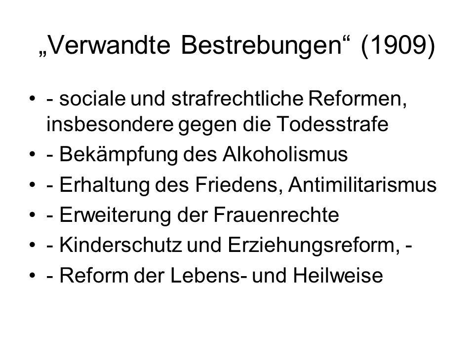"""""""Verwandte Bestrebungen"""" (1909) - sociale und strafrechtliche Reformen, insbesondere gegen die Todesstrafe - Bekämpfung des Alkoholismus - Erhaltung d"""