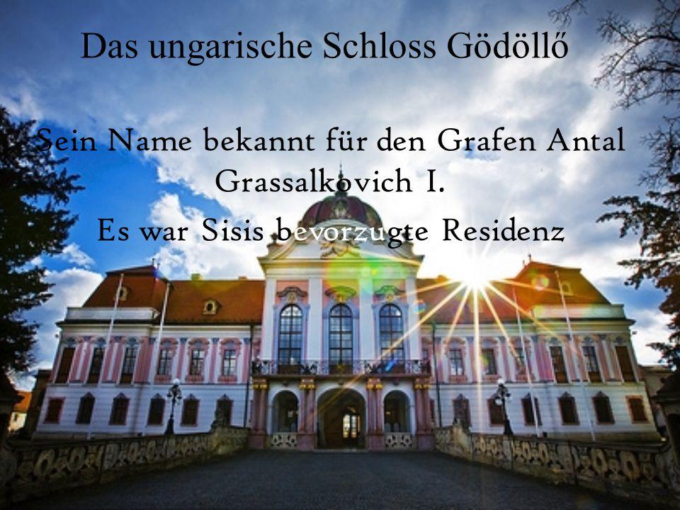 Das ungarische Schloss Gödöllő Sein Name bekannt für den Grafen Antal Grassalkovich I. Es war Sisis bevorzugte Residenz