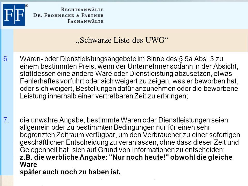 """""""Schwarze Liste des UWG 6.Waren- oder Dienstleistungsangebote im Sinne des § 5a Abs."""