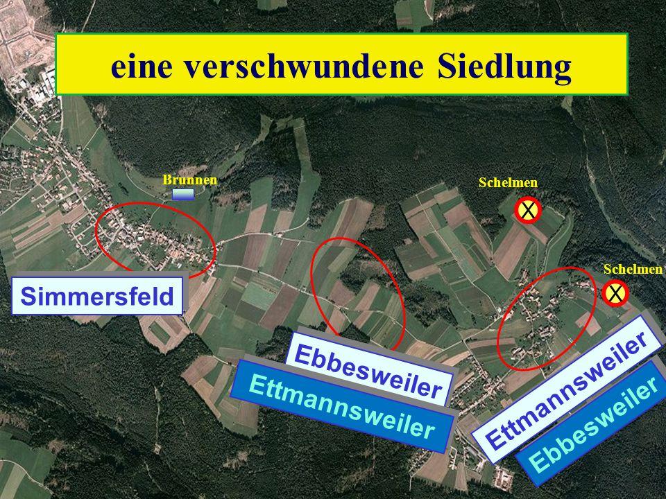 Sim Ettm LuBI von Str.dienst X Schelmen X Brunnen eine verschwundene Siedlung Simmersfeld Ettmannsweiler Ebbesweiler Ettmannsweiler