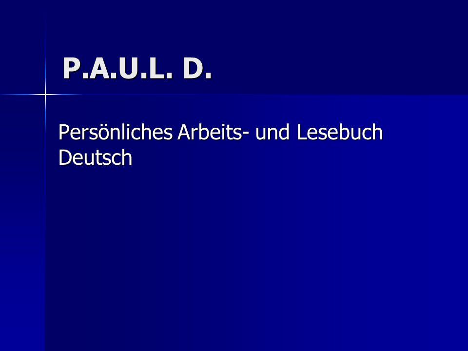 P.A.U.L. D. Persönliches Arbeits- und Lesebuch Deutsch