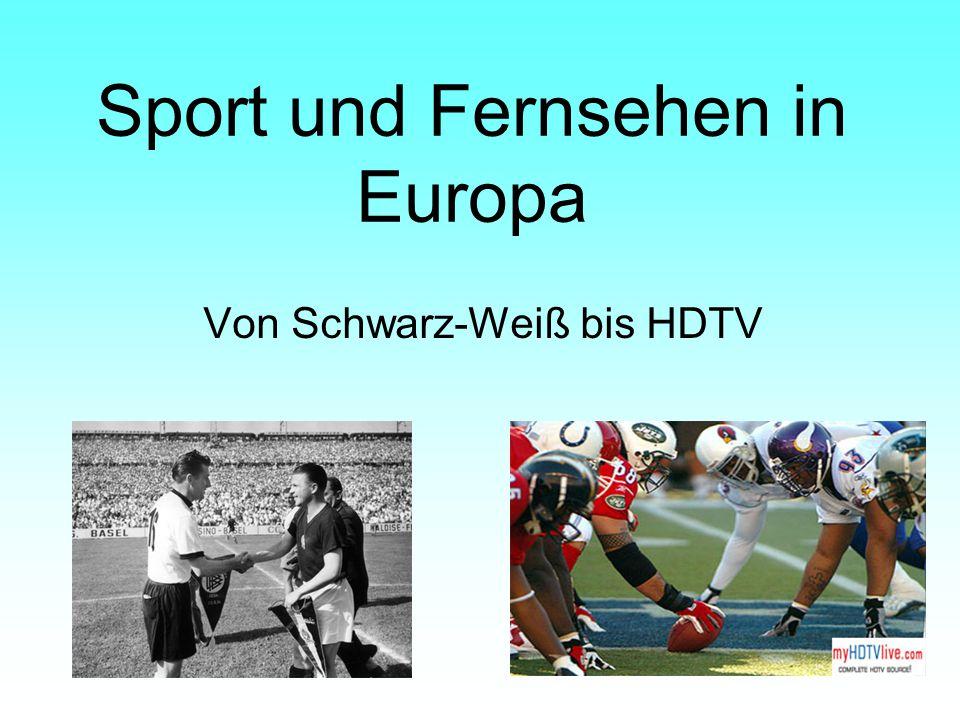 Sport und Fernsehen in Europa Von Schwarz-Weiß bis HDTV