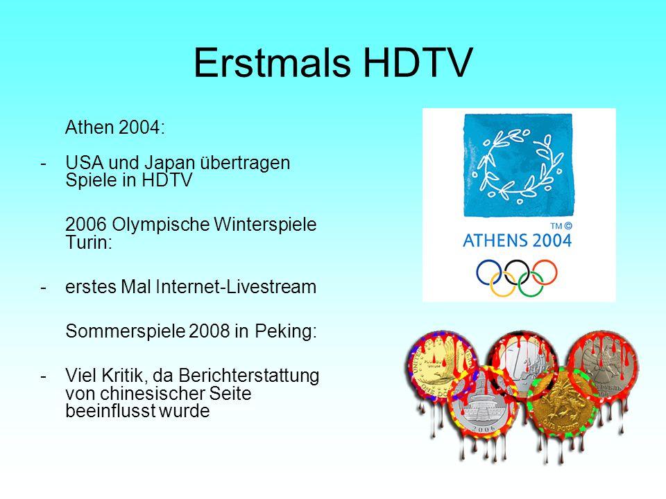 Erstmals HDTV Athen 2004: -USA und Japan übertragen Spiele in HDTV 2006 Olympische Winterspiele Turin: -erstes Mal Internet-Livestream Sommerspiele 20