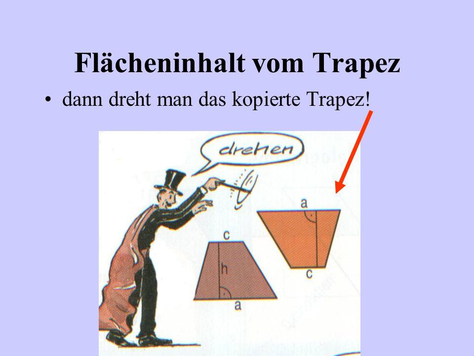 Flächeninhalt vom Trapez...und kopiert es! ZACK!