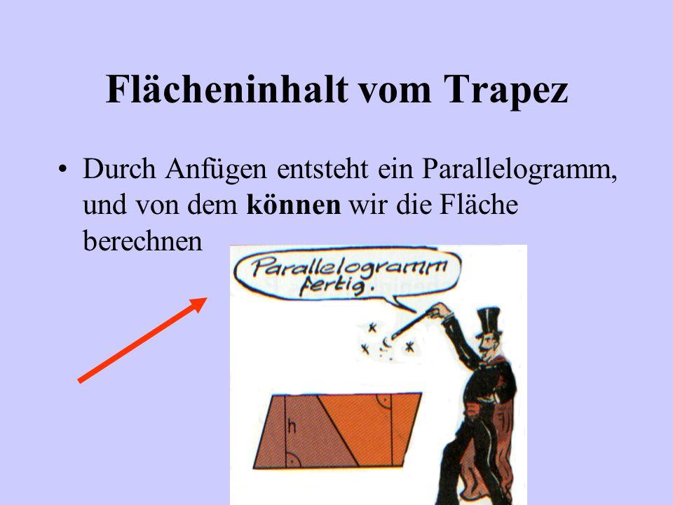 Flächeninhalt vom Trapez dann dreht man das kopierte Trapez!