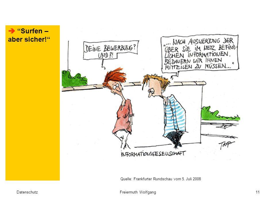 DatenschutzFreiermuth Wolfgang11  Surfen – aber sicher! Quelle: Frankfurter Rundschau vom 5.