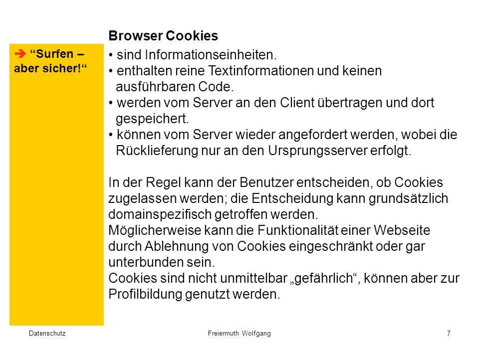 DatenschutzFreiermuth Wolfgang8 Sitzungsidentifikatoren (PHPSESSID) Warenkörbe bei Bestellsystemen Anmeldeinformationen bei Webmailsystemen, Wikis u.ä.