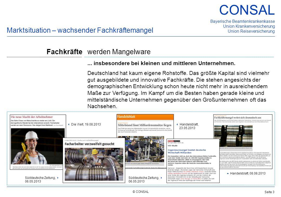 © CONSAL Bayerische Beamtenkrankenkasse Union Krankenversicherung Union Reiseversicherung CONSAL Seite 3 Marktsituation – wachsender Fachkräftemangel