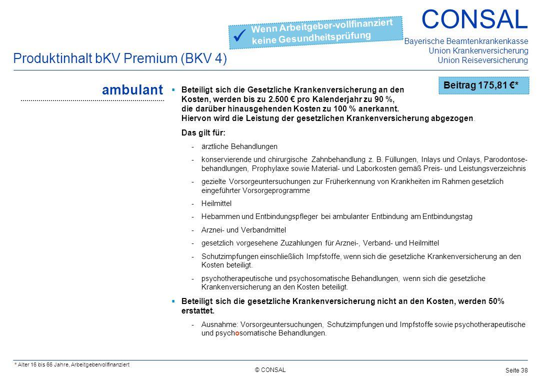 © CONSAL Bayerische Beamtenkrankenkasse Union Krankenversicherung Union Reiseversicherung CONSAL Seite 38 ambulant  Beteiligt sich die Gesetzliche Kr