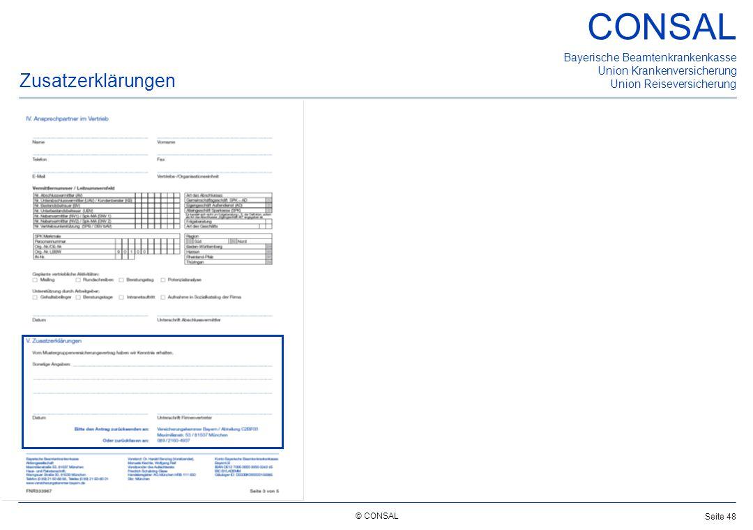 © CONSAL Bayerische Beamtenkrankenkasse Union Krankenversicherung Union Reiseversicherung CONSAL Seite 48 Zusatzerklärungen