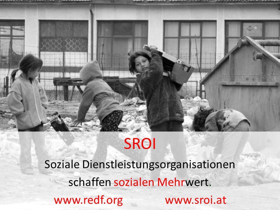 L QUADRAT SROI-Analyse: Wolfgang Laskowski & Rainer Loidl SROI Soziale Dienstleistungsorganisationen schaffen sozialen Mehrwert. www.redf.org www.sroi