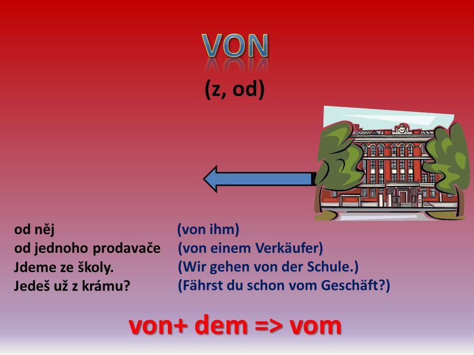 (k) k vám k nádraží Žáci chodí do školy.Jeď k naší tetě.