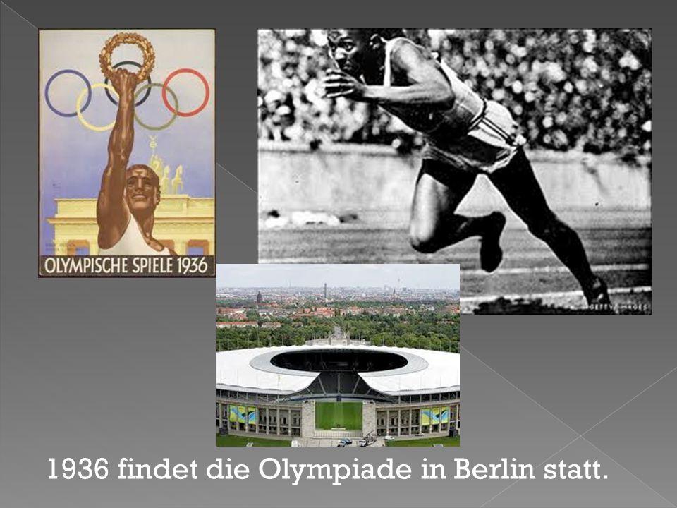 1936 findet die Olympiade in Berlin statt.