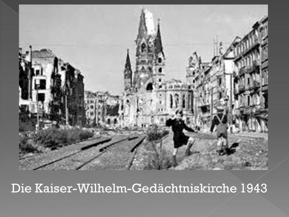 Die Kaiser-Wilhelm-Gedächtniskirche 1943