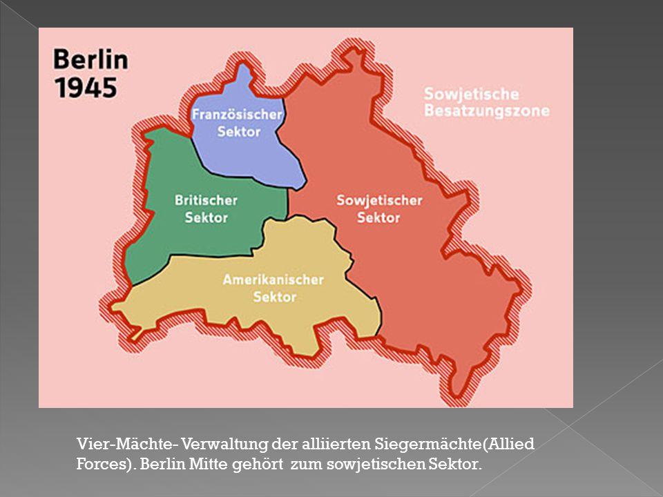 Vier-Mächte- Verwaltung der alliierten Siegermächte(Allied Forces).